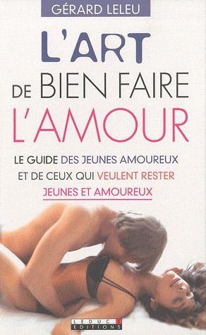ART DE BIEN FAIRE L'AMOUR (L')