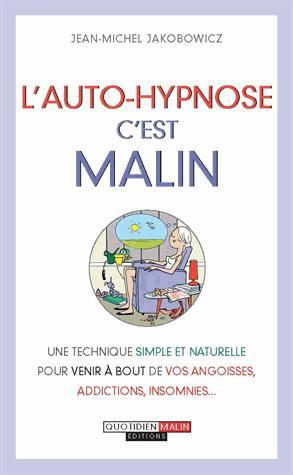 AUTOHYPNOSE C'EST MALIN (L')