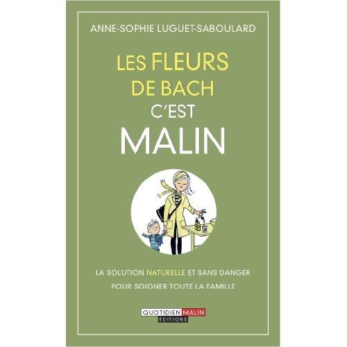 FLEURS DE BACH C'EST MALIN (LES)