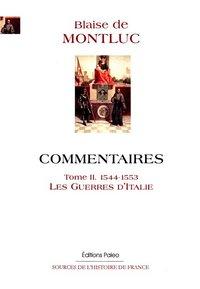COMMENTAIRES. TOME 2 (1544-1553) LES GUERRES D'ITALIE.