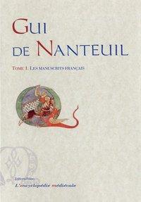 GUI DE NANTEUIL, CHANSON DE GESTE. TOME 1 - LES MANUSCRITS FRANCAIS.