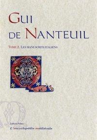 GUI DE NANTEUIL, CHANSON DE GESTE. TOME 2 - LES MANUSCRITS ITALIENS.
