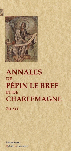 ANNALES DE PEPIN ET DE CHARLEMAGNE (741-814)