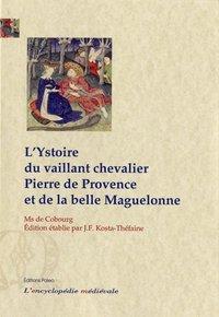 L'YSTOIRE DU VAILLANT CHEVALIER PIERRE ET DE LA BELLE MAGUELONNE
