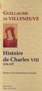 HISTOIRE DU REGNE DE CHARLES VIII, PREMIER ROI DE LA RENAISSANCE (1494-1497)