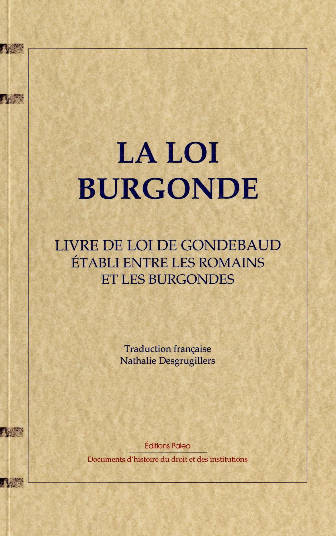 LA LOI BURGONDE (LOI GOMBETTE ET LOI ROMAINE DES BURGONDES)
