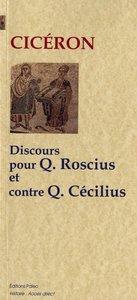 DISCOURS POUR Q. ROSCIUS LE COMEDIEN ; DISCOURS CONTRE Q. CECILIUS.