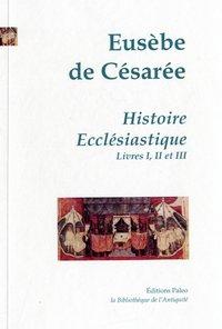HISTOIRE ECCLESIASTIQUE. TOME 1 (LIVRES 1 A 3).
