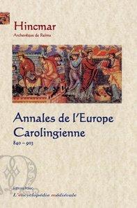 ANNALES DE L'EUROPE CAROLINGIENNE (840-903)