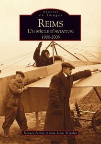 REIMS - UN SIECLE D'AVIATION 1908-2008