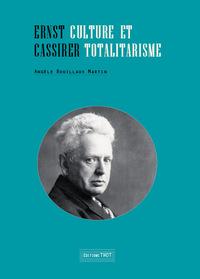ERNST CASSIRER, CULTURE ET TOTALITARISME