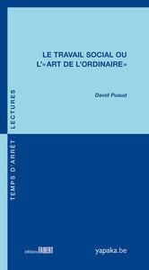 LE TRAVAIL SOCIAL OU L'ART DE L'ORDINAIRE