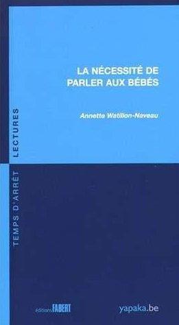 LA NECESSITE DE PARLER AUX BEBES