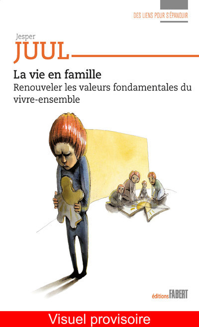 LA VIE EN FAMILLE - RENOUVELER LES VALEURS FONDAMENTALES DU VIVRE-ENSEMBLE