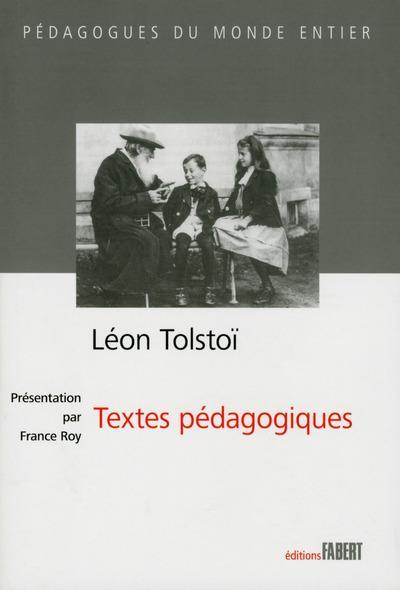 LEON TOLSTOI - TEXTES PEDAGOGIQUES