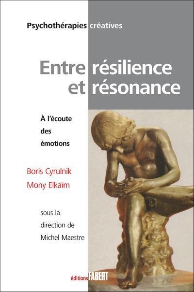 ENTRE RESILIENCE ET RESONNANCE - A L'ECOUTE DES EMOTIONS