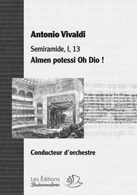 PARTITION ARIA : ALMEN POTESSI OH DIO ! OPERA SEMIRAMIDE D'ANTONIO VIVALDI. MATERIEL D'ORCHESTRE