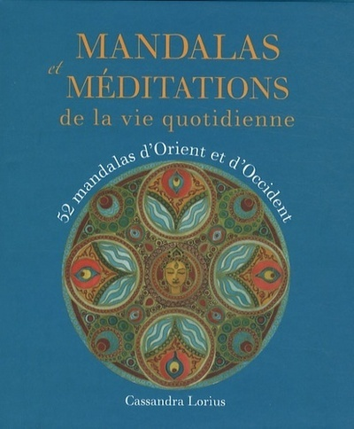 MANDALAS ET MEDITATIONS DE LA VIE QUOTIDIENNE