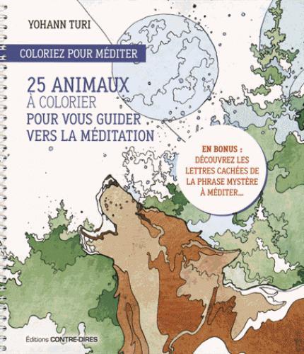 COLORIEZ POUR MEDITER, 25 ANIMAUX A COLORIER POUR NOUS GUIDER A LA MEDITATION