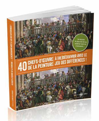 40 CHEFS D'OEUVRE DE LA PEINTURE A (RE)DECOUVRIR AVEC LE JEU DES DIFFERENCES !