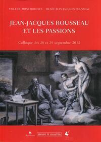 JEAN JACQUES ROUSSEAU ET LES PASSIONS COLLOGUE DES 28 ET 29 SEPTEMBRE 2012