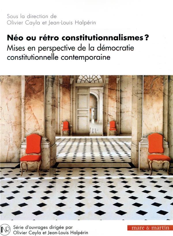 NEO OU RETRO CONSTITUTIONNALISMES  T1 - MISES EN PERSPECTIVE DE LA DEMOCRATIE CONSTITUTIONNELLE CONT