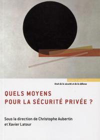 QUELS MOYENS POUR LA SECURITE PRIVEE