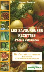 SAVOUREUSES RECETTES D'ANAIS DUFOURNEAU (LES)