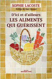 D'ICI ET D'AILLEURS LES ALIMENTS QUI GUERISSENT