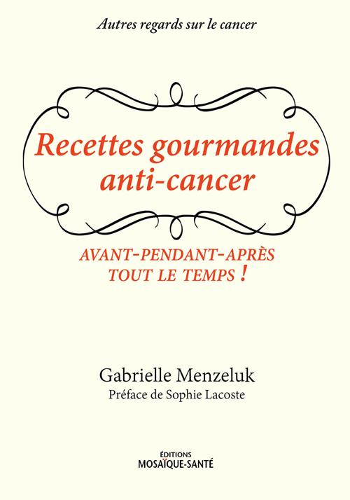 RECETTES GOURMANDES ANTI-CANCER