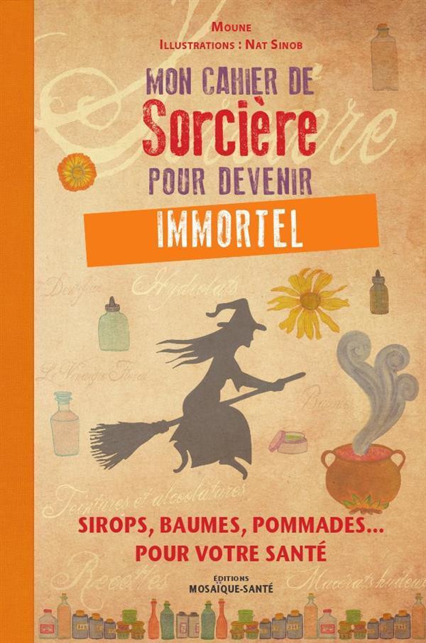 CAHIER DE SORCIERE POUR DEVENIR IMMORTEL (MON)