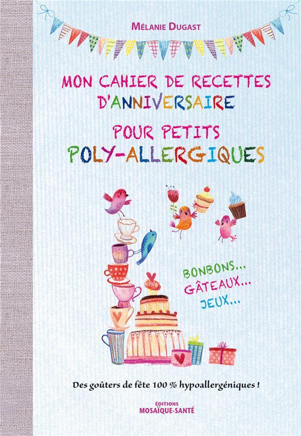 CAHIER DE RECETTES D'ANNIVERSAIRE POUR PETITS POLY-ALLERGIQUES (MON)
