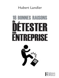 18 BONNES RAISONS DE DETESTER SON ENTREPRISE