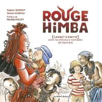 ROUGE HIMBA, CARNET D'AMITIE AVEC LES ELEVEURS NOMADES DE NAMIBIE