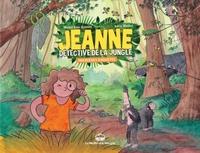JEANNE, DETECTIVE DE LA JUNGLE