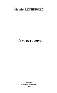 O MON CORPS