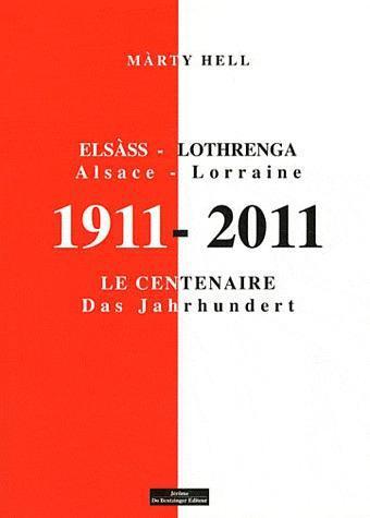1911-2011 ELSASS-LOTHRENGA ALSACE LORRAINE LE CENTENAIRE