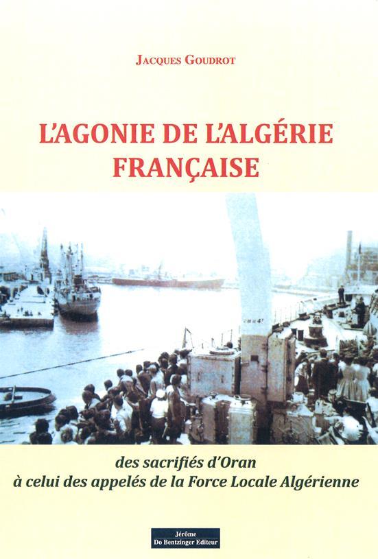 L AGONIE DE L ALGERIE FRANCAISE