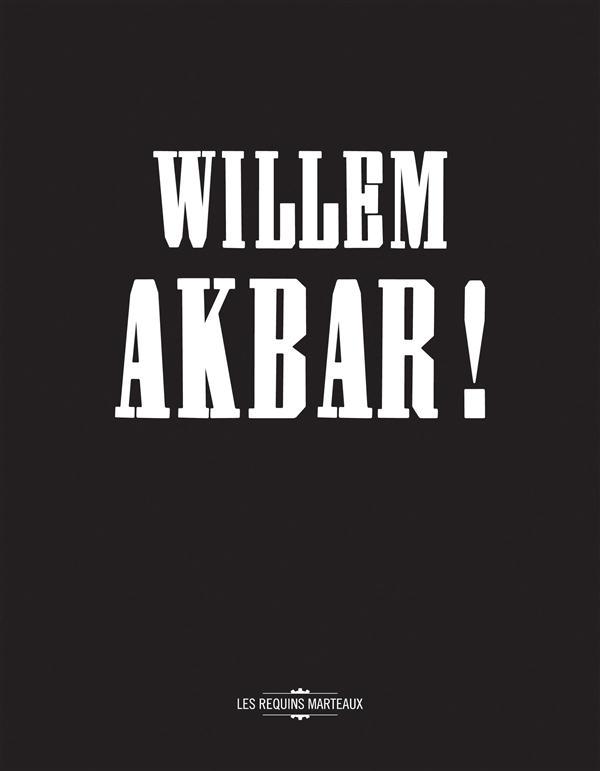 WILLEM AKBAR !