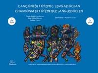 CHANSONNIER TOTEMIQUE LANGUEDOCIEN VOLUME 3  TRANSMISSION DES GESTES RITUELS LANGUEDOCIENS (CD + DVD
