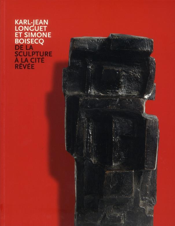 KARL-JEAN LONGUET ET SIMONE BOISECQ [EXPOSITIONS], AGEN, MUSEE DES BEAUX-ARTS, [25 JUIN-21 NOVEMBRE