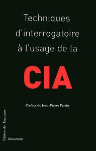 TECHNIQUES INTERROGATOIRE CIA