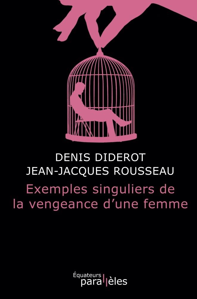 EXEMPLES SINGULIERS DE LA VENGEANCE D'UNE FEMME