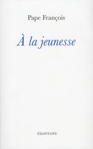 A LA JEUNESSE