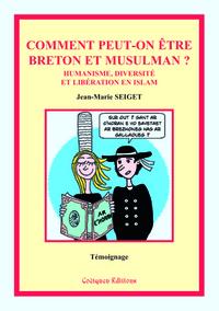 COMMENT PEUT-ON ETRE BRETON ET MUSULMAN ? : HUMANISME, DIVERSITE ET LIBERATION EN ISLAM