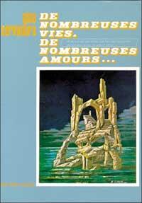 NOMBREUSES VIES. DE NOMBREUSES AMOURS