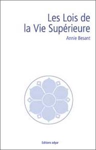 LES LOIS DE LA VIE SUPERIEURE