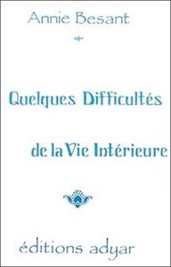 QUELQUES DIFFICULTES DE LA VIE INTERIEURE