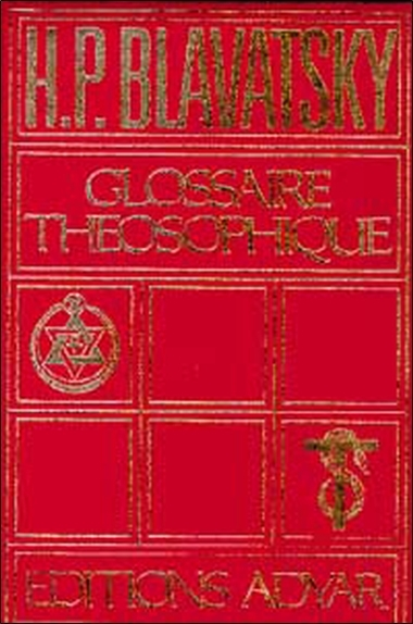 GLOSSAIRE THEOSOPHIQUE