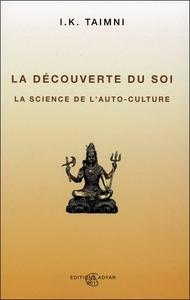 LA DECOUVERTE DU SOI - LA SCIENCE DE L'AUTO-CULTURE